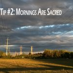 Productivity Tip #2 – Mornings Are Sacred