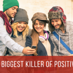 The Biggest Killer of Positivity