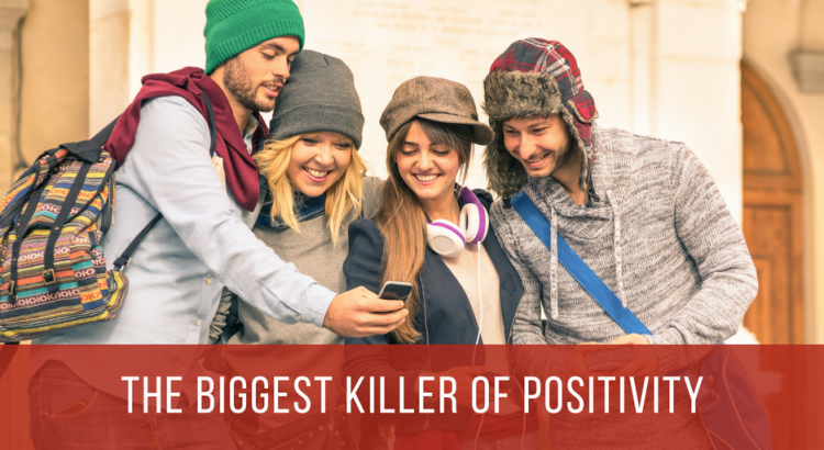 biggest killer of positivity