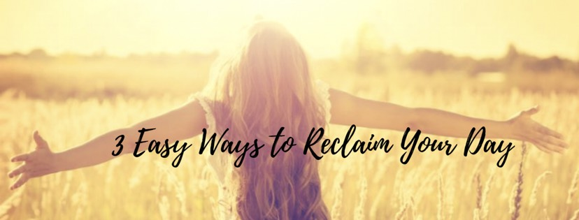 WISE Women Workshops for personal development - 3 Easy Ways to Reclaim Your Day