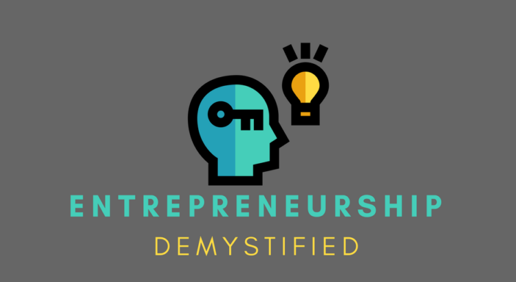 Entrepreneurship Demystified