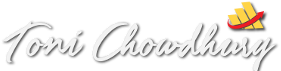 Toni Chowdhury: Business and Personal Success Strategist
