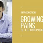 Growing Pains of a Startup Business – Intro