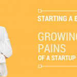 Growing Pains – Starting a Business