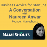 Startup Success Story: A Conversation with Naureen Anwar of NameShouts