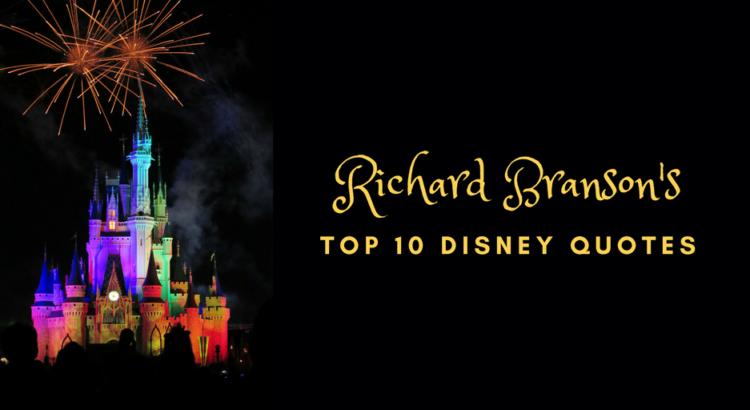 Richard Branson's top 10 Disney quotes
