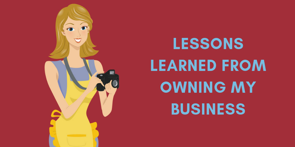 lessons learned from owing my own business