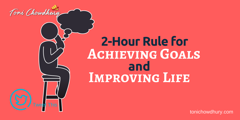 2-Hour Rule to Achieving Goals and Improving Life