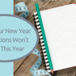 Why Your New Year Resolutions Won't Work this Year