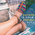Daydreaming Is Your Secret Formula for Success